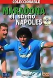 "Maradona, ""The Napoles Dream"" (2005)"